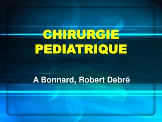 CHIRURGIE PEDIATRIQUE