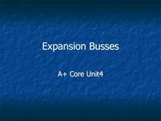 Expansion Busses