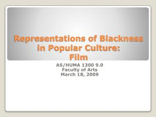Representations of Blackness in Popular Culture:  Film