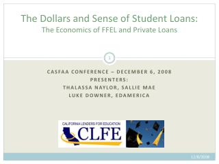 The Dollars and Sense of Student Loans: The Economics of  FFEL  and Private Loans