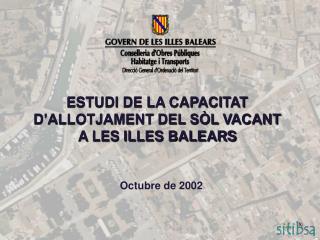 ESTUDI DE LA CAPACITAT D'ALLOTJAMENT DEL SÒL VACANT A LES ILLES BALEARS