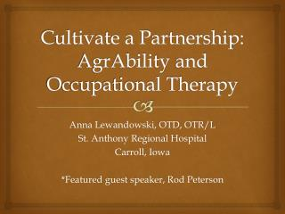 Cultivate a Partnership: AgrAbility  and Occupational Therapy