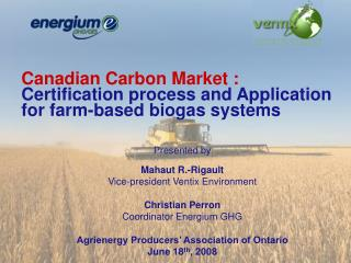 Canadian Carbon Market :  Certification process and Application for farm-based biogas systems