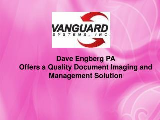 Dave Engberg PA Offers a Quality Document Imaging and Manag
