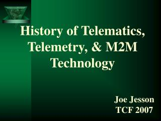 History of Telematics, Telemetry, & M2M Technology