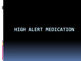 High Alert Medication