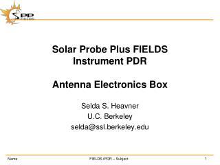 Solar Probe Plus FIELDS Instrument PDR Antenna Electronics Box