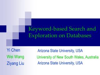 Keyword-based Search and Exploration on Databases