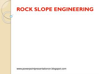 ROCK SLOPE ENGINEERING