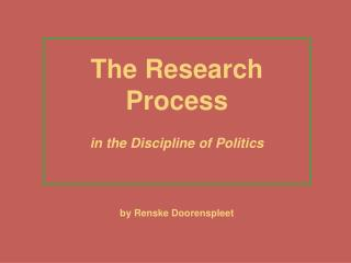 The Research Process in the Discipline of Politics by Renske Doorenspleet
