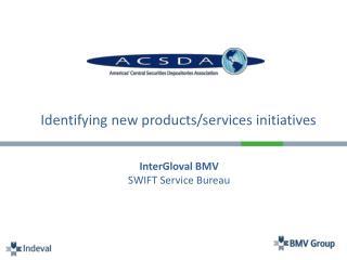 InterGloval BMV SWIFT Service Bureau