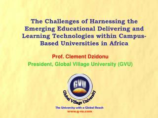 Prof. Clement Dzidonu President, Global Village University (GVU)