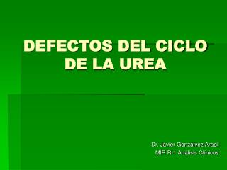 DEFECTOS DEL CICLO DE LA UREA