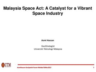 Malaysia Space Act: A Catalyst for a Vibrant Space Industry