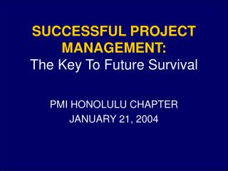SUCCESSFUL PROJECT MANAGEMENT: The Key To Future Survival