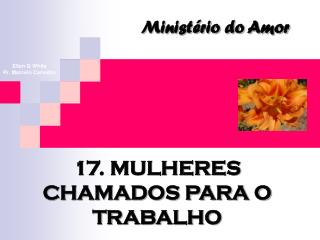 17. MULHERES CHAMADOS PARA O TRABALHO