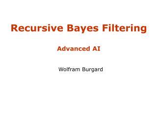 Recursive Bayes Filtering Advanced AI