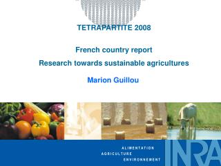 TETRAPARTITE 2008 French country report Research towards sustainable agricultures