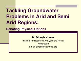 Tackling Groundwater Problems in Arid and Semi Arid Regions: Debating Physical Options