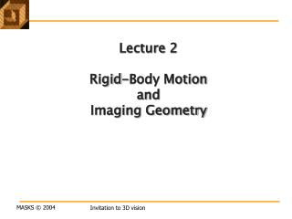 Lecture 2 Rigid-Body Motion  and  Imaging Geometry