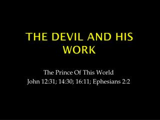 The Devil And His Work