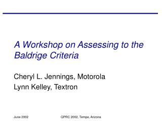 A Workshop on Assessing to the Baldrige Criteria