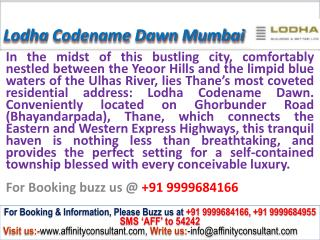 Lodha Group Codename Dawn Thane Mumbai projects @ 0999968416