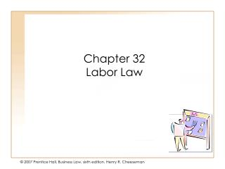 Chapter 32 Labor Law