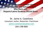 Culturally Competent School Leaders: What Teachers and Administrators  Who Work with  Hispanic