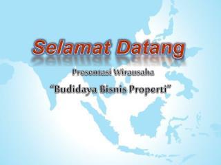 "Presentasi Wirausaha "" Budidaya Bisnis Properti """
