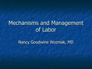 Mechanisms and Management of Labor