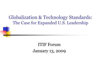 Globalization & Technology Standards: The Case for Expanded U.S. Leadership