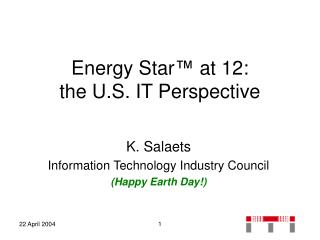 Energy Star ™  at 12:  the U.S. IT Perspective