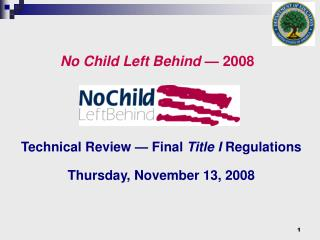 No Child Left Behind  — 2008