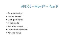 AFE 01 – May 9 th – Year 9