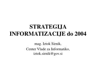 STRATEGIJA INFORMATIZACIJE do 2004