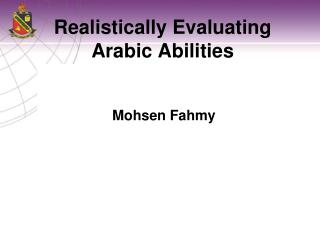 Realistically Evaluating Arabic Abilities