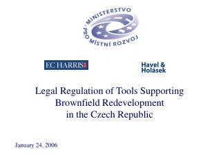 Legal Regulation of  Tools  Supporting Brownfield Redevelopment in the Czech Republic