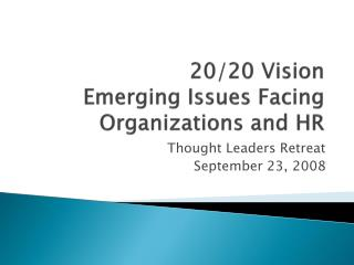 20/20 Vision Emerging Issues Facing Organizations and HR
