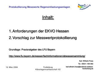 Inhalt: Anforderungen der EKVO Hessen Vorschlag zur Messwertprotokollierung