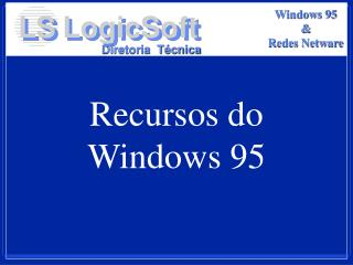Recursos do Windows 95