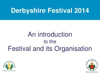 An introduction to the  Festival and its Organisation