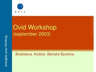 Ovid Workshop (september 2003)