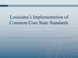 Louisiana's Implementation of Common Core State Standards