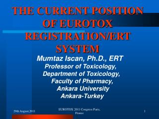 THE CURRENT POSITION OF EUROTOX REGISTRATION/ERT SYSTEM