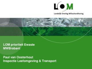 LOM prioriteit Ewaste MWBrabant Paul van Oosterhout Inspectie Leefomgeving & Transport