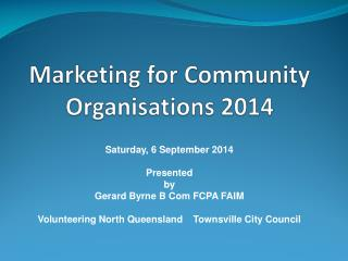 Marketing for Community Organisations 2014