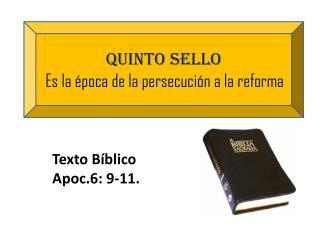 Quinto sello Es la época de la persecución a la reforma