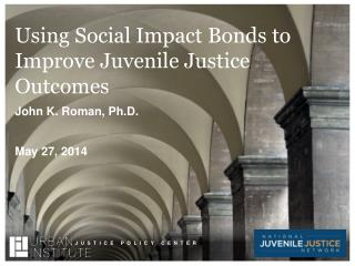 Using Social Impact Bonds to Improve Juvenile Justice Outcomes