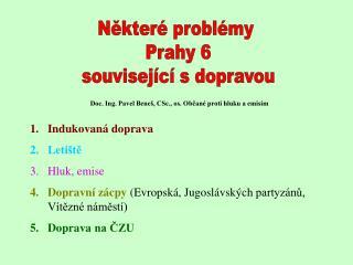 Doc. Ing. Pavel Beneš, CSc., os. Občané proti hluku a emisím Indukovaná doprava Letiště